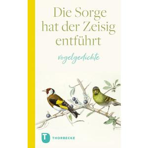 Geschenkbuch Die Sorge hat der Zeisig entführt -...