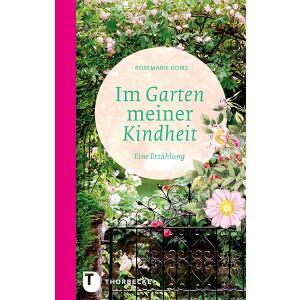 Geschenkbuch Im Garten meiner Kindheit von Rosemarie Doms