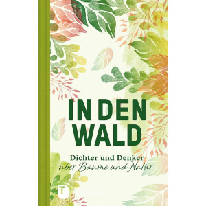 Geschenkbuch In den Wald - Dichter und Denker über...